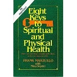 Eight Keys to Spiritual and Physical Health