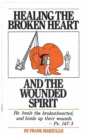 Healing the Broken Heart and the Wounded Spirit