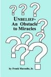 Unbelief , an obstacle to miracles