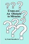 Unbelief , an obstacle to miracles Ebook
