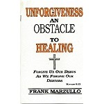 Unforgiveness -  An obstacle to healing Ebook