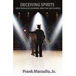 Deceiving Spirits, Doctrines of Demons and Antichrist