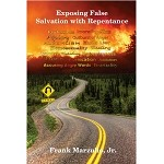 Exposing False Salvation with Repentance